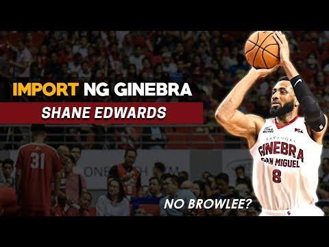 Shane Edwards, Import ng Barangay Ginebra | No Justin Brownlee?