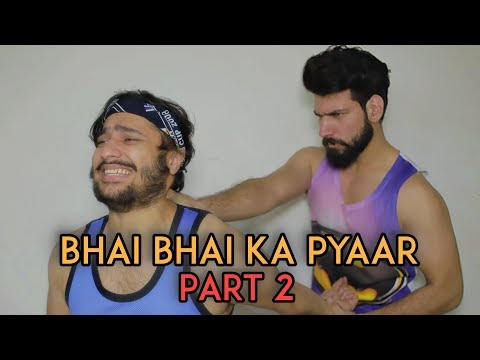 Bhai Bhai Ka Pyaar - Part 2 | Harsh Beniwal