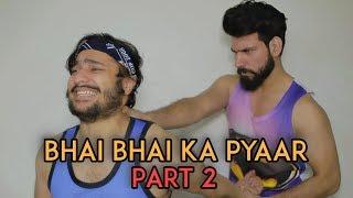 Bhai Bhai Ka Pyaar - Part 2 | Harsh Beniwal