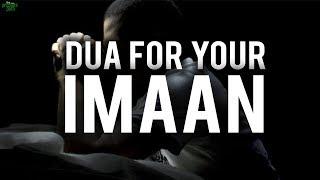 2 DUAS THAT WILL STRENGTHEN YOUR IMAAN