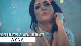 Vefa Serifova ft Vusal Ibrahimov - Ayna  (official video)