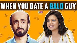 When You Date A Bald Guy   ft. Sunny Singh & Shreya Gupto   RVCJ   Ujda Chaman
