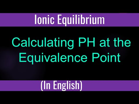 Lonic Equilibrium  - Calculating PH at the Equivalence Point - GP61C