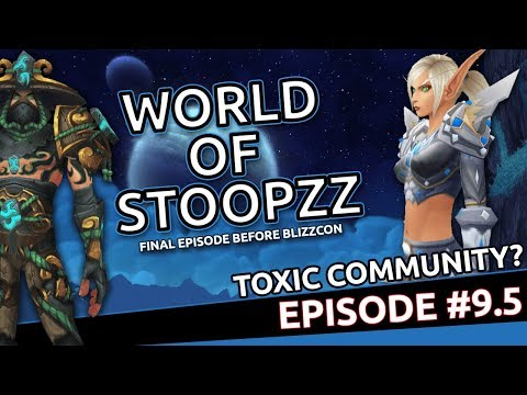 Toxic Community & WoW Players | World of Warcraft Podcast #9.5