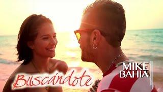 Mike Bahía - Buscándote (Video Oficial)