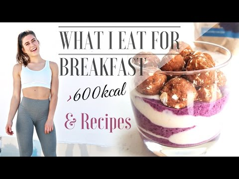 WHAT I EAT FOR BREAKFAST TO STAY LEAN || 600kcal ++
