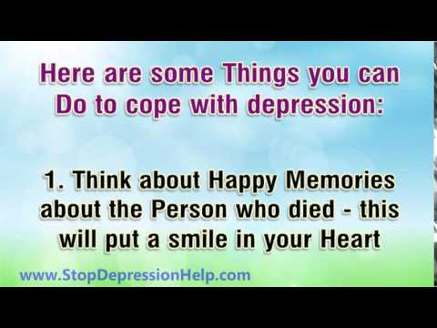 Coping with Depression -► Due to Death of a Loved One