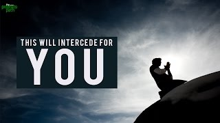 This Will Intercede For You ...