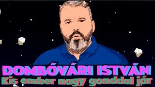 Kis ember nagy gonddal jár - Dombóvári István önálló estje