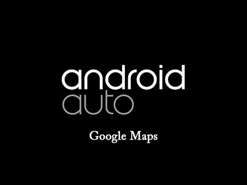 How To Use Google Maps with Android Auto