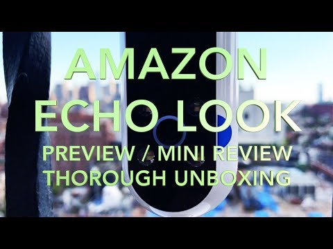 Echo Look Unboxing Setup & Preview Alexa Style Check Camera