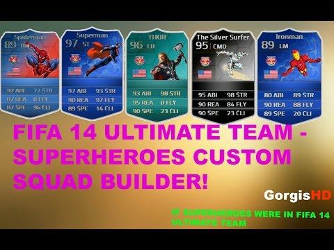 FIFA 14 ULTIMATE TEAM - SUPERHEROES CUSTOM SQUAD BUILDER!