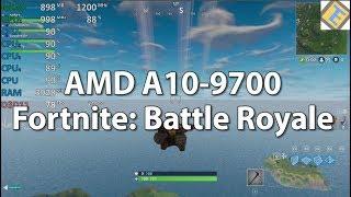 Fortnite: Battle Royale AMD A10-9700 R7 iGPU  Gameplay Benchmark Test -  getplaypk