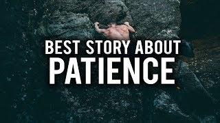 THE BEST STORY ABOUT PATIENCE