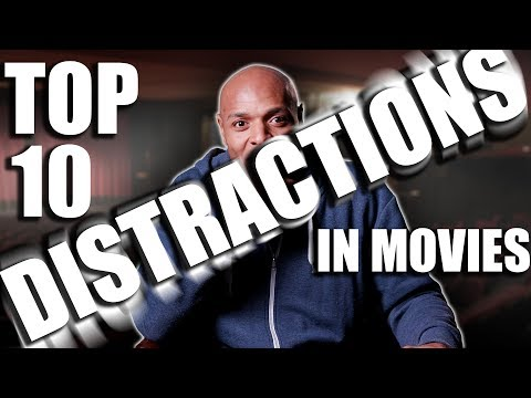 Top 10 Distractions in Movies