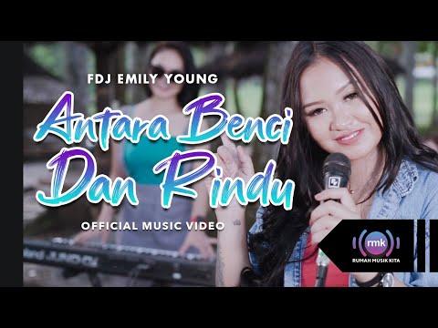 Download Lagu FDJ Emily Young Antara Benci dan Rindu Mp3