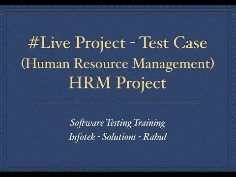 Manual Test Cases - Live Project HRM - Software Testing Training - Rahul