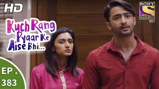 Kuch Rang Pyar Ke Aise Bhi - कुछ रंग प्यार के ऐसे भी - Ep 383 - 17th August 2017