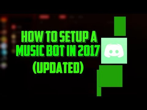How to get A MUSIC BOT IN DISCORD (setup a music bot) 2017 UPDATED VERSION!!!