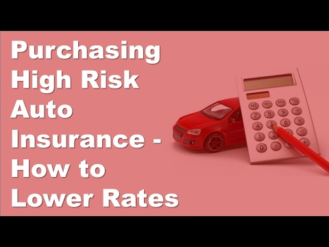 High Risk Auto Insurance >> Purchasing High Risk Auto Insurance How To Lower Rates