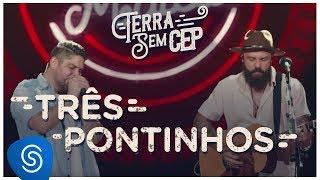 Jorge & Mateus - Três Pontinhos [Terra Sem CEP] (Vídeo Oficial)