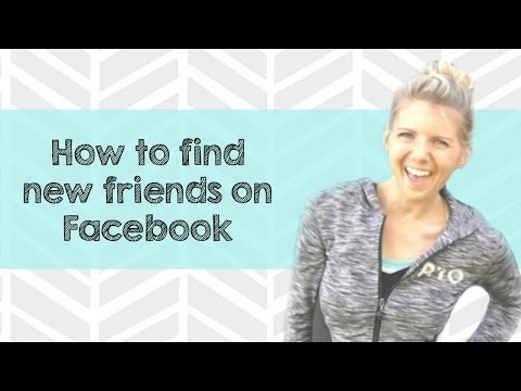How to find new friends on Facebook