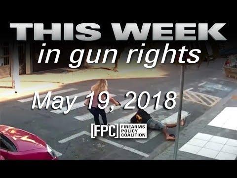 This Week in Gun Rights 5/19/2018