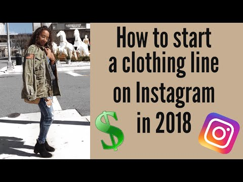HOW TO START A CLOTHING LINE ON INSTAGRAM  part 1   May 2018