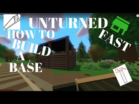 unturned how to make a base/house fast