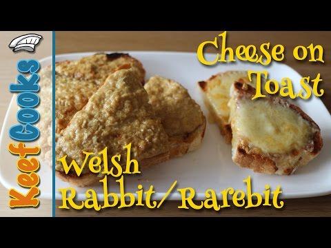 Cheese on Toast / Welsh Rabbit / Welsh Rarebit