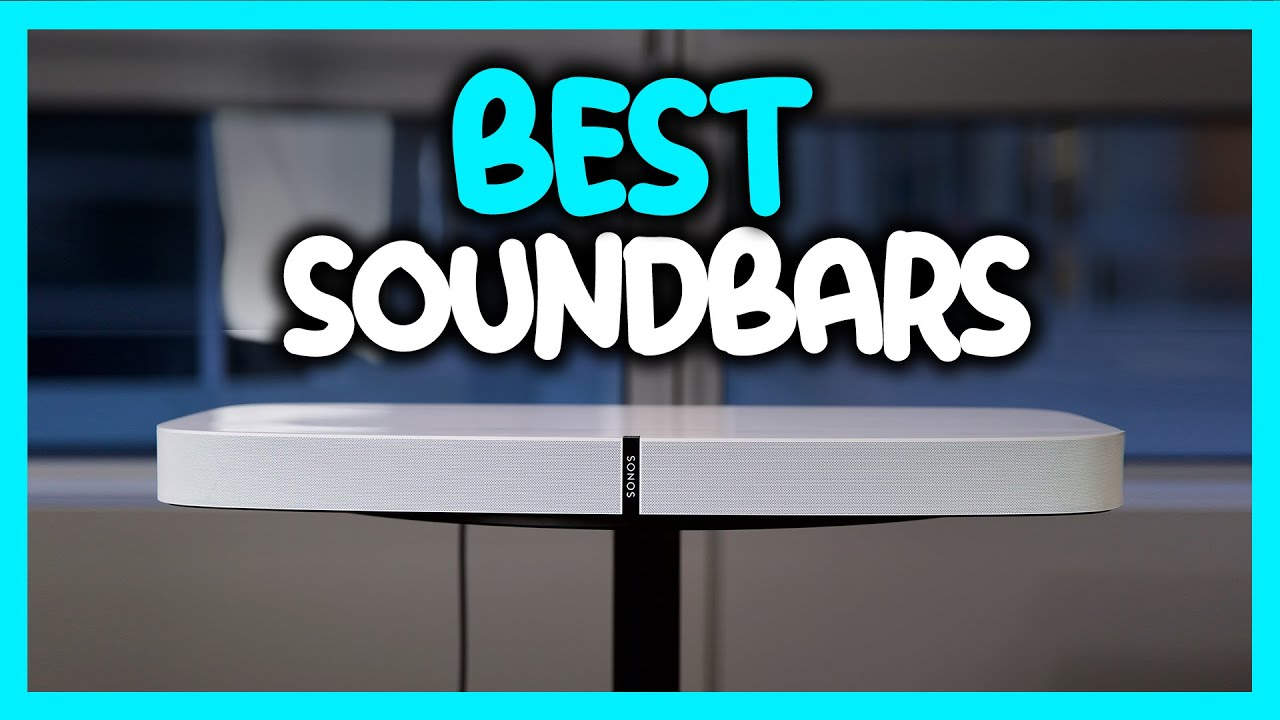 Best Soundbars in 2021 - Which One Is The Best For You?
