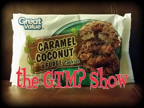 The GTM? Show - Great Value Caramel Coconut & Fudge Cookies