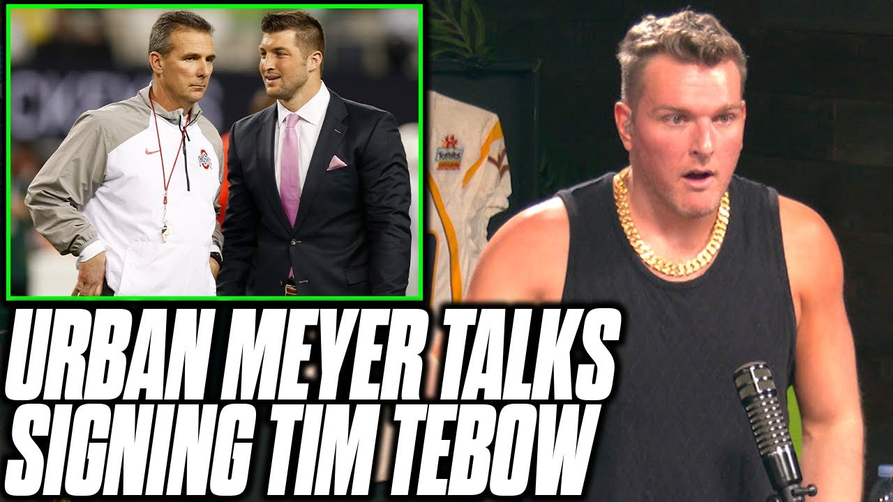 Pat McAfee Reacts To Urban Meyer Talking Why He Signed Tim Tebow