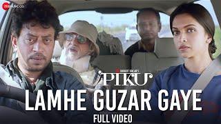 Lamhe Guzar Gaye - Full Video   Piku   Amitabh Bachchan, Irrfan Khan & Deepika Padukone