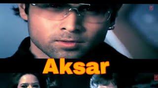 Mohabbat Ki | Aksar | Emraan Hashmi | Himesh