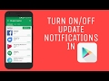 how to turn off/on App Update Notifications in Google Play Store