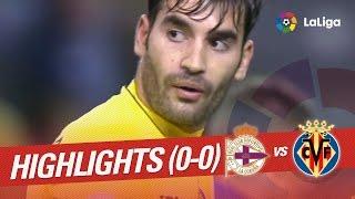 Resumen de Deportivo de la Coruña vs Villarreal CF (0-0)