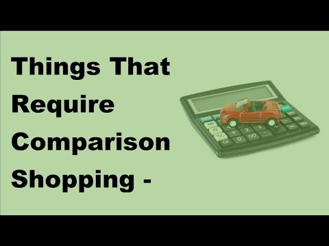 Things That Require Comparison Shopping  - 2017 Compare Car Insurance