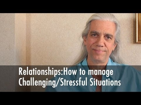 Relationships: How to Manage Your Emotions in Challenging/Stressful Situations