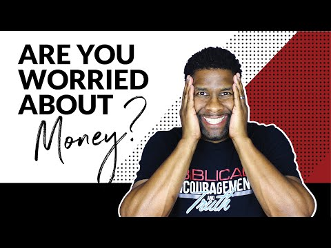 What to do When you're Worried about Money!