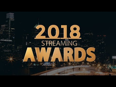 The 2018 Streaming Awards   Official Stream