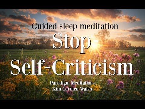 Guided Meditation: Stop Self-Criticism Sleep Meditation (Kim Carmen Walsh)