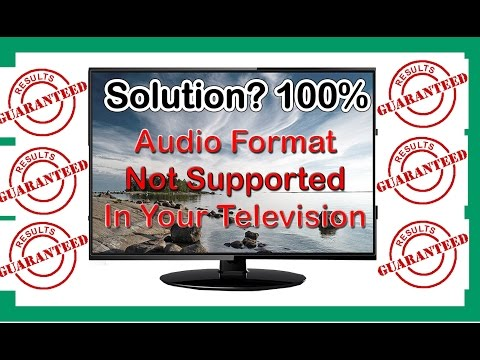 how to play unsupported video and audio on LED TV