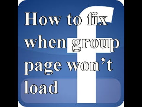 Facebook group page won't load - tutorial - how to fix