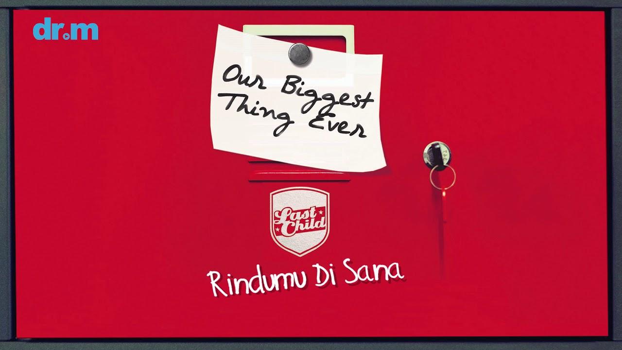 Download Last Child - Rindumu Disana MP3 Gratis