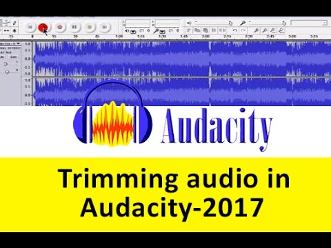 Trimming audio in audacity 2017