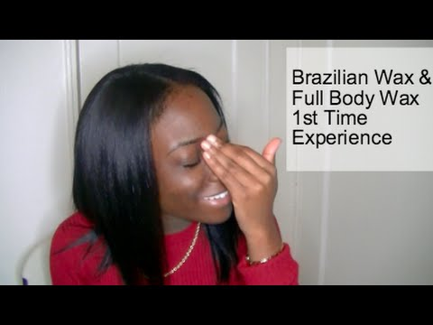 Brazilian Wax and Full Body Wax First Time Experience