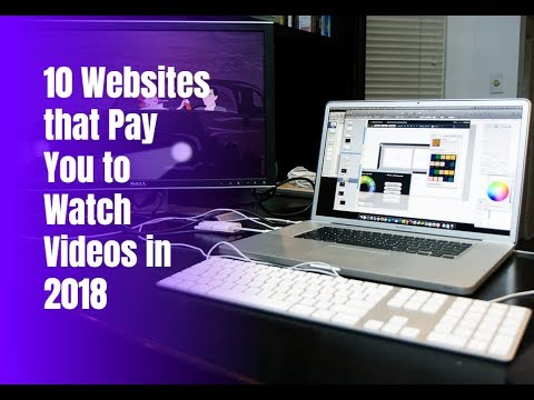 10 Websites that Pay You to Watch Videos in 2018