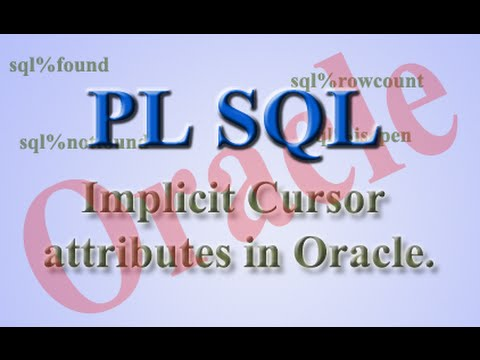 Implicit cursor attributes in oracle plsql.