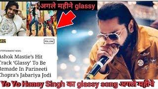 Yo Yo Honey Singh new song movie jabariya Jodi recreated song glassy next month